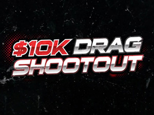 10k drag shootout